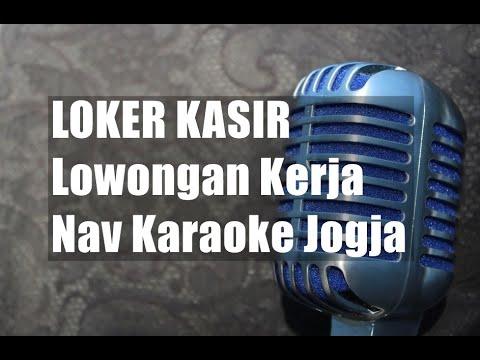 LOKER KASIR | Lowongan Kerja Nav Karaoke Jogja