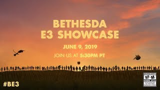 The 2019 Bethesda E3 Showcase - LIVE on June 9th @ 5:30pm PT
