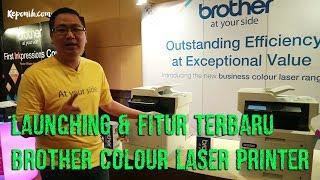 Launching & Fitur terbaru Printer Laser Warna Brother MFC-L8690CDW & MFC-L8900CDW