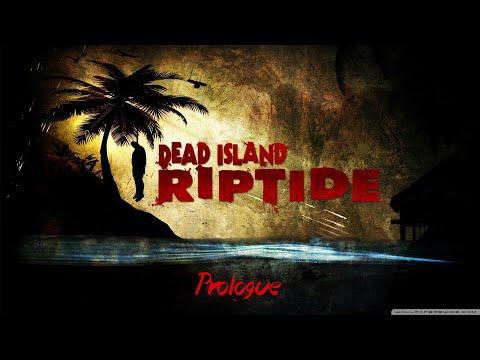 Dead Island : Riptide (Definitive Edition) - 01 - Prologue |