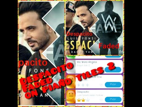 Despacito,faded on piano tiles 2 with download link