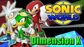 Sonic World -  Dimension X (Custom Levels #18)