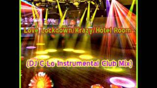 Love Lockdown/Krazy/Hotel Room (Instrumental Club Mix) - DJ C-Lo