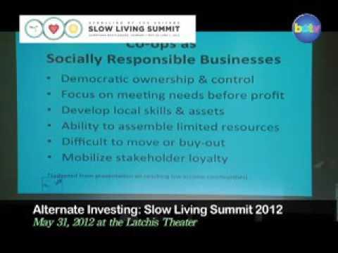2012 Slow Living Summit: Alternate Investing