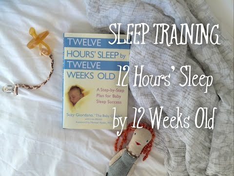 12 Hours Sleep Weeks By 12 Weeks Old // How to Sleep Train Your Baby