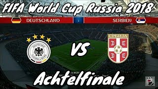 FIFA 18 | FIFA World Cup Russia 2018 | Achtelfinale | Deutschland vs Serbien