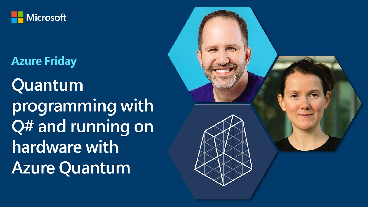 Quantum programming with Q# and running on hardware with Azure Quantum   Azure Friday