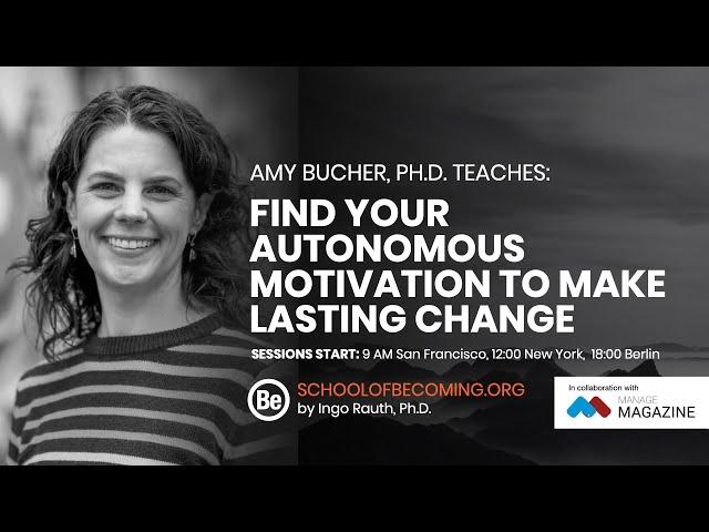 Find Your Autonomous Motivation to Make Lasting Change with Amy Bucher