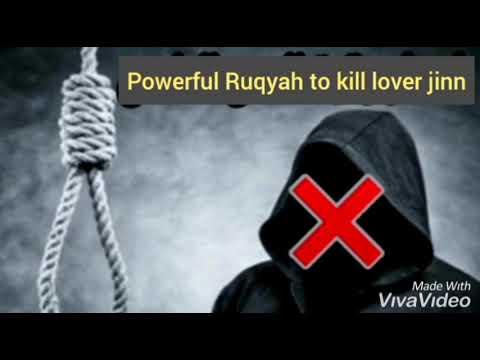 Powerful Ruqyah to kill lover jinn /Aashiq jinn /zinna type jinn /ruqyah for devils
