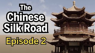 The Chinese Silk Road - Episode 2 - Into the Desert