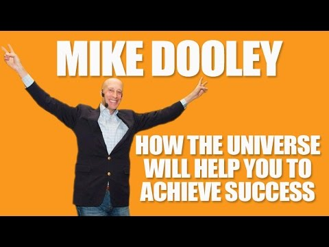 Mike Dooley - How the Universe Will Help You to Achieve Success