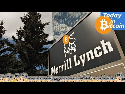 Today in Bitcoin (2017-07-25) – Merrill Lynch & More Options