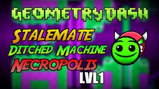 If StaleMate, Ditched Machine & Necropolis Was LVL1 (Versión fácil) - Geometry Dash