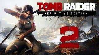 Прохождение Tomb Raider Definitive Edition — Часть 2: Нападения Волков