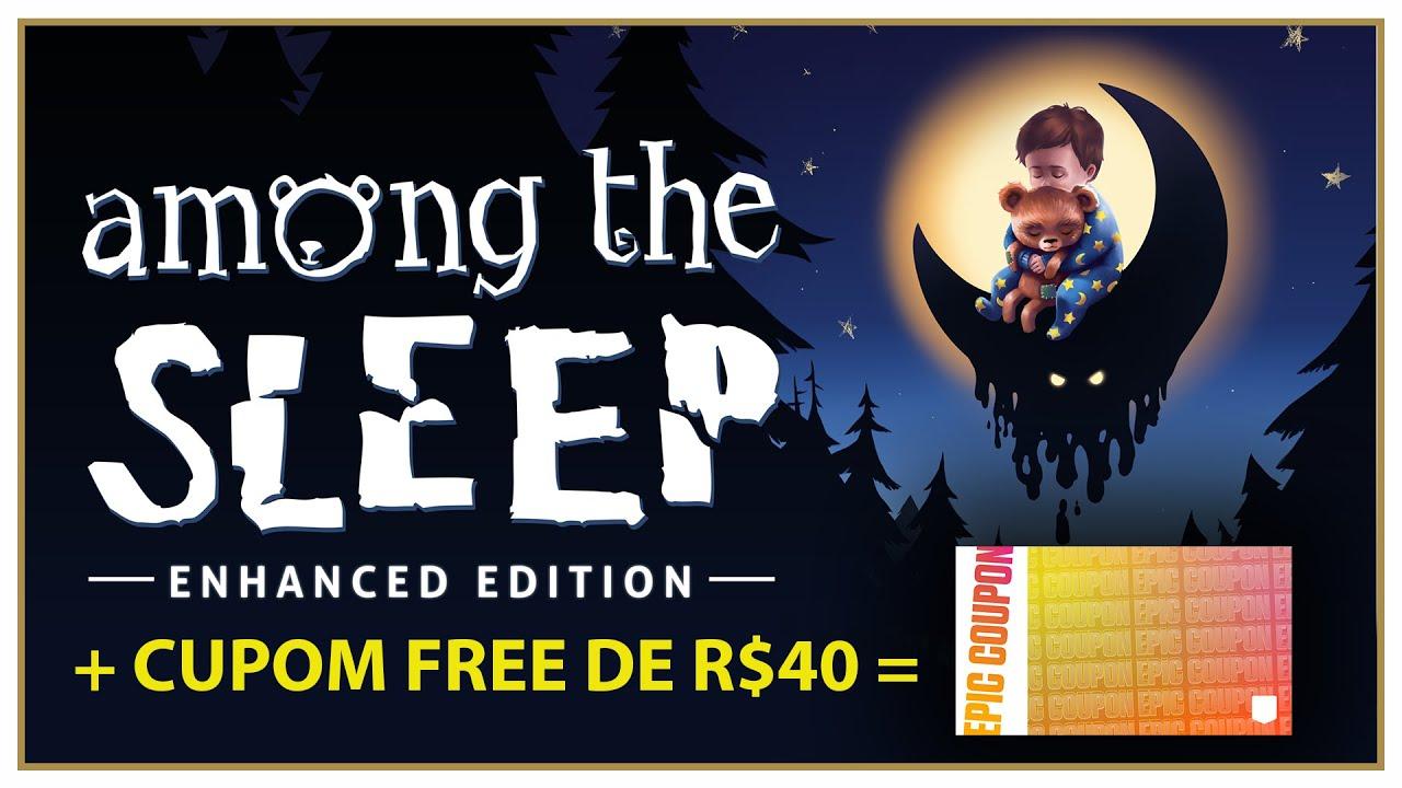 Hoje  tem Jogo Original grátis - Among the Sleep - E um cupom de R$40 FREE Para Voce