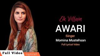 Awari - Lyrics | Ek Villain |  Momina Mustehsan, Adnan Dhool | Rabbi Ehmed | Lyrical Awari Full Song