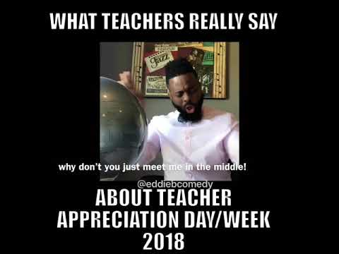 What (TEACHERS) really say about Teacher Appreciation day/week 2018