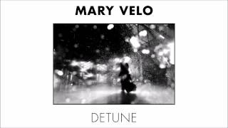 Mary Velo - Detune