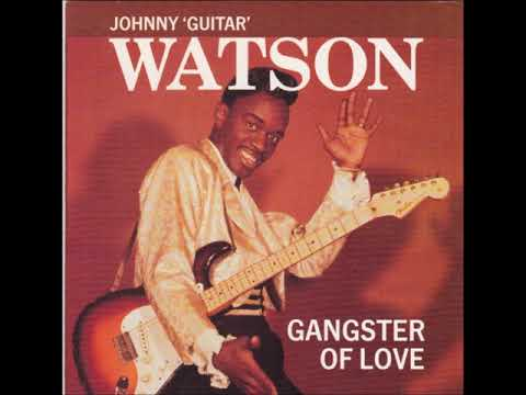 Johnny Guitar Watson  - Gangster Of Love ( Full Album )