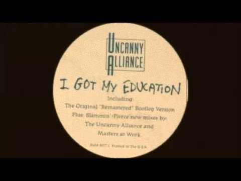 Uncanny Alliance - I Got My Education (Bootleggers Response) 1992