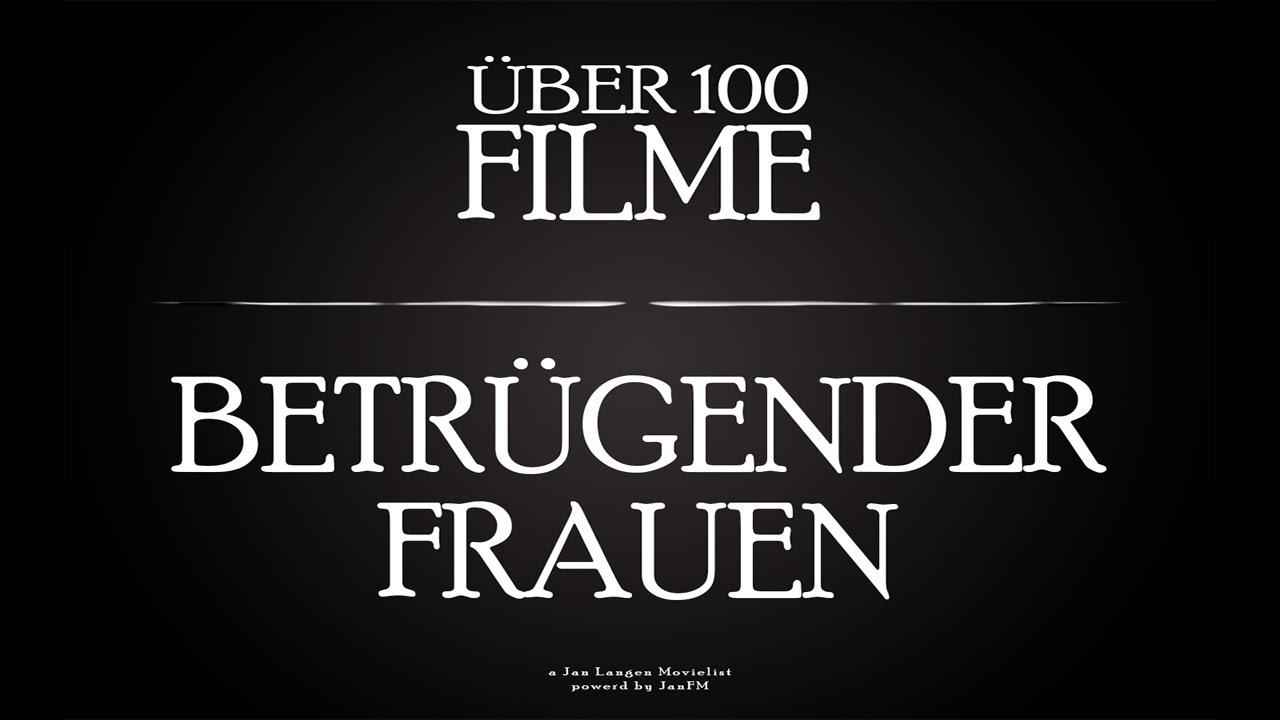 100 Filme über Untreue Frauen Youtube