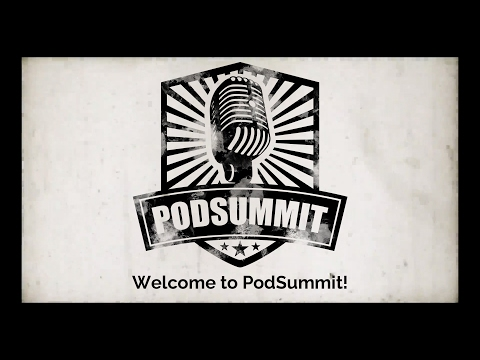 Welcome to PodSummit! Podcast Conference in Calgary 2017