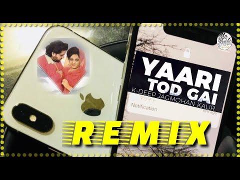 Yaari tor gayi REMIX ( k deep ft jagmohan kaur. )