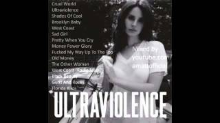 Lana Del Rey -  Ultraviolence FULL ALBUM - HQ