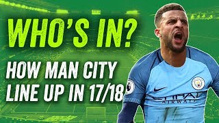 Manchester City transfers: How will City line up in 2017/18