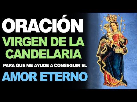 🙏 Oración a la Virgen de la Candelaria PARA EL AMOR ETERNO ¡AMOR VEN A MÍ! ❤️