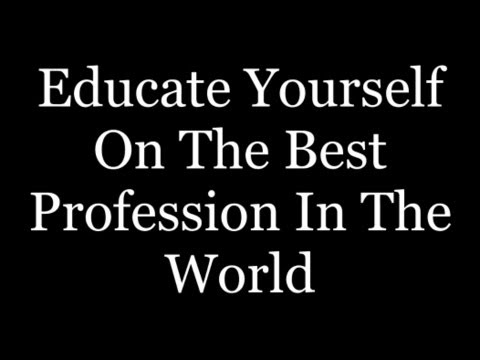 The Best Profession In The World