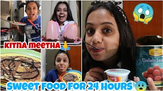 I only ate SWEET food for 24 HOURS 😨|gopsvlogs