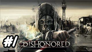 Cùng Chơi Dishonored #1 - NHỤC NHÃ VÃI LINH HỒN, STEALTH FAIL,...