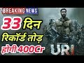 Uri 33rd Day Box Office Collection | Uri Total Worldwide Collection | New Record
