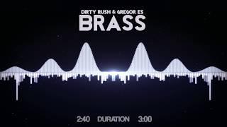 Dirty Rush Gregor Es Brass