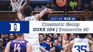 Win 12 | Cinematic Recap: Duke 104, Evansville 40 (12/20/17)