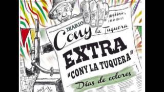CONY LA TUQUERA - Días de Colores  \\\ FULL ALBUM ///