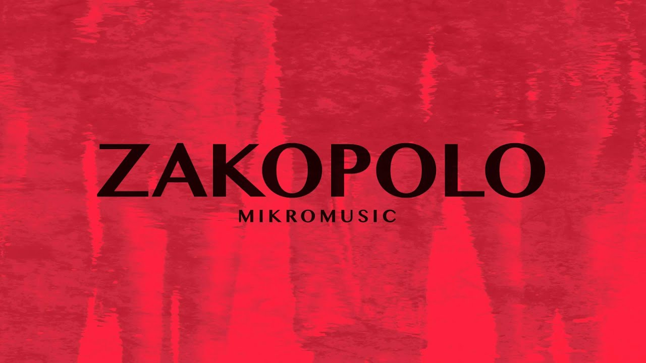mikromusic-zakopolo-official-audio-mikromusic