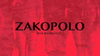 Mikromusic - Zakopolo [Official audio]