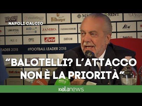 """De Laurentis: """"Balotelli? Attacco non è priorità. Valuteremo con Ancelotti le necessità"""""""