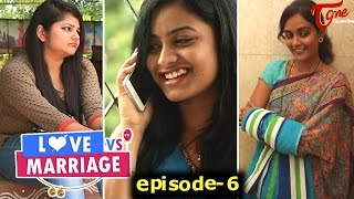 Love vs Marriage | Telugu Comedy Web Series | Episode 6 | by Haswanth Modem | #TeluguWebseries
