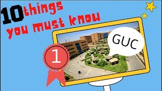 10 Things You Must Know For Your First Year At The GUC