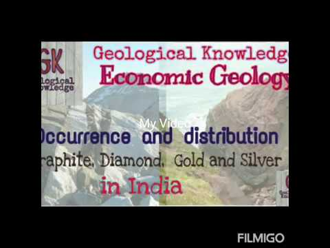 #Gold #Silver #Graphite #Diamond.Economic Geology  Distribution And Occurrence In India,