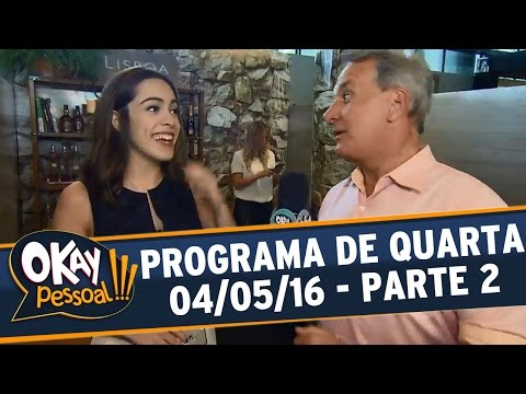 Okay Pessoal!!! (04/05/16) - Quarta - Parte 2