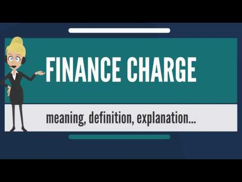 What is FINANCE CHARGE? What does FINANCE CHARGE mean? FINANCE CHARGE meaning & explanation
