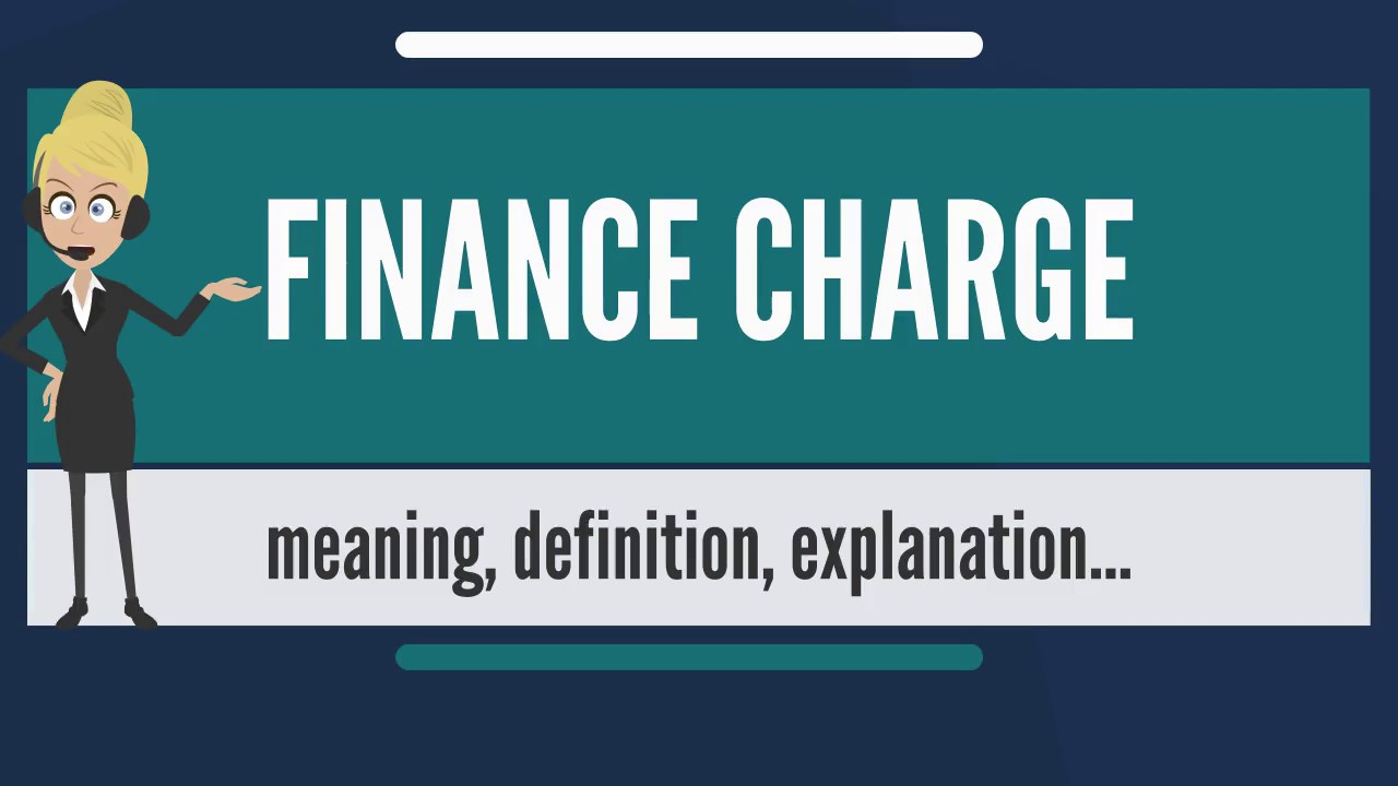 What is FINANCE CHARGE? What does FINANCE CHARGE mean? FINANCE CHARGE meaning & explanation ...