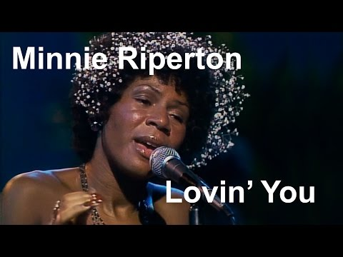 Minnie Riperton - Lovin' You [Restored]