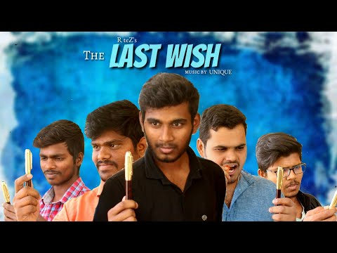 The LAST WISH (Comedy Thriller) || Directed by R teZ || Music by UNIQUE
