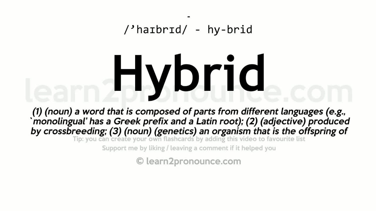 Hybrid Unciation And Definition