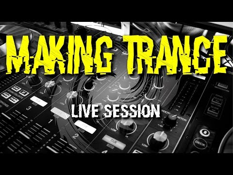 MAKING TRANCE – LIVE – FL Studio Trance Session